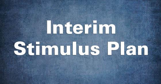 Interm Stimulus Plan