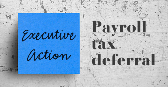 Executive Action Payroll tax deferral